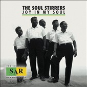 The Soul Stirrers: Joy in My Soul: The Complete Sar Recordings