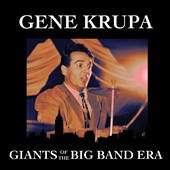 Gene Krupa: Giants of the Big Band Era
