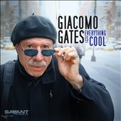 Giacomo Gates: Everything Is Cool