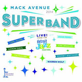 Mack Avenue Superband: Live From the Detroit Jazz Festival: 2014 [Digipak]