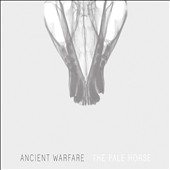 Ancient Warfare: The Pale Horse [Digipak]