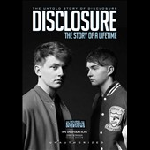 Disclosure: Disclosure: The Story Of A Lifetime *
