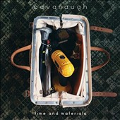 Cavanaugh: Time and Materials [EP] [Digipak]