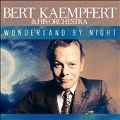 Bert Kaempfert & His Orchestra/Bert Kaempfert: Wonderland by Night [ZYX]