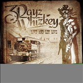 3 Dayz Whizkey: Live and Let Live [Digipak]