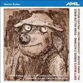 Martin Butler (b.1960): Dirty Beasts / Simon Callow, narrator; Martin Butler, piano; New London Chamber Ensemble, Navarra String Quartet