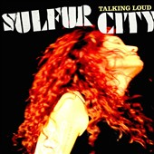 Sulfur City: Talking Loud [Digipak]