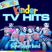 Die Super Duper Band: Sing Mit: Kinder-TV Hits