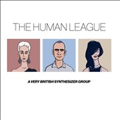 The Human League: A Very British Synthesizer Group [Deluxe Edition]