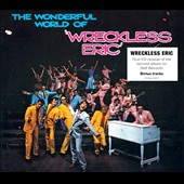 Wreckless Eric: The Wonderful World of Wreckless Eric
