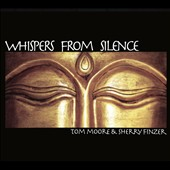Sherry Finzer/Tom Moore: Whispers From Silence [Blister]