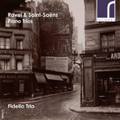 Ravel: Piano Trio (1914); Saint-Saëns: Piano Trio No. 2, Op. 92 / Fidelio Piano Trio