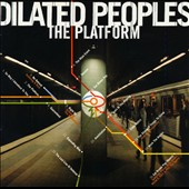 Dilated Peoples: The Platform [PA]