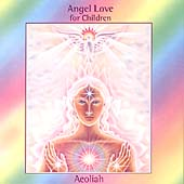 Aeoliah: Angel Love for Children