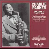 Charlie Parker (Sax): The Alternative Takes, Vol. 3: 1947-1948