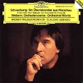Schoenberg: A Survivor from Warsaw;  Webern / Abbado