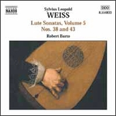 Weiss: Lute Sonatas Vol 5 - no 38 & 43 / Robert Barto
