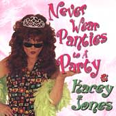 Kacey Jones: Never Wear Panties to a Party