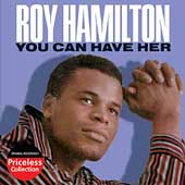 Roy Hamilton: You Can Have Her