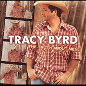 Tracy Byrd: The Truth About Men