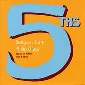 Philip Glass/Bang on a Can: Philip Glass: Music in Fifths; Two Pages