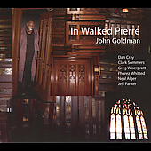 John Goldman (Saxophone): In Walked Pierre [Digipak]