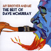 David McMurray: My Brother and Me: The Best of Dave McMurray