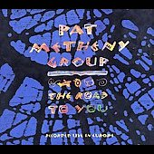 Pat Metheny: The Road to You: Recorded Live in Europe