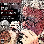 Toots Thielemans: Live in the Netherlands