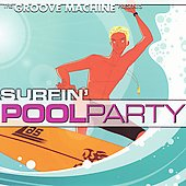 Groove Machine: Surfin Pool Party