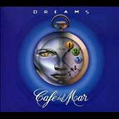 Café del Mar: Café del Mar: Dreams, Vol. 1
