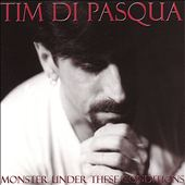 Tim DiPasqua: Monster Under These