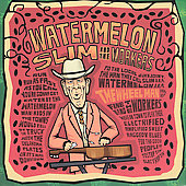 Watermelon Slim & the Workers: The Wheel Man [Digipak]