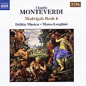 Monteverdi: Madrigals Book 6 / Longhini, Delitiae Musicae