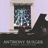 Anthony Burger: Hymns Collection