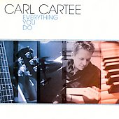 Carl Cartee: Everything You Do *