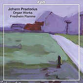 Johann Praetorius: Organ Works / Friedhelm Flamme