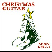 Sean Kelly (5~Gospel): Guitar Christmas *