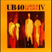 UB40: Labour of Love IV