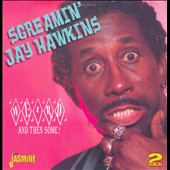 Screamin' Jay Hawkins: Weird & Then Some!