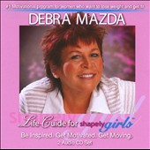 Debra Mazda: Life-Guide For Shapely Girls