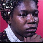 Alice Clark: The Complete Studio Recordings 1968-1972 *