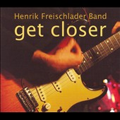 Henrik Freischlader: Get Closer *