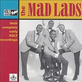 The Mad Lads: Their Complete Early Volt Recordings *