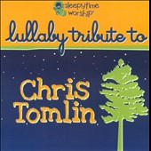 Various Artists: Lullaby Tribute To Chris Tomlin