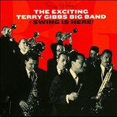 Terry Gibbs: The Exciting Terry Gibbs Big Band/Swing Is Here!