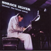 Horace Silver/Horace Silver Quintet: Blowin' the Blues Away
