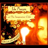 Eda Maxym & the Imagination Club: Circle of Sparks [Digipak]