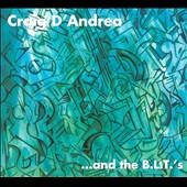 Craig D'andrea: ...And The B.L.T.'s [Digipak]