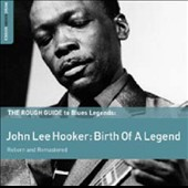 John Lee Hooker: The Rough Guide to Blues Legends: John Lee Hooker